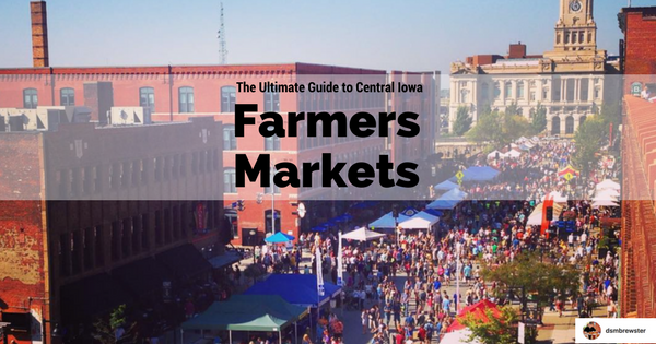 The Ultimate Guide To Central Iowa Farmers Markets